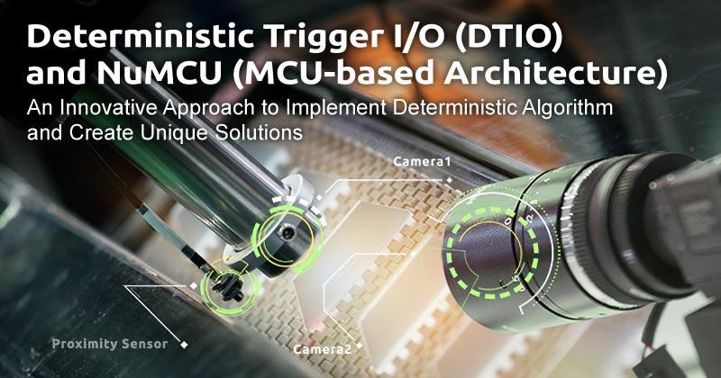 Deterministic Trigger I/O (DTIO) and NuMCU (MCU-based Architecture)